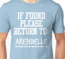 If Found, Please Return to Arendelle Unisex T-Shirt