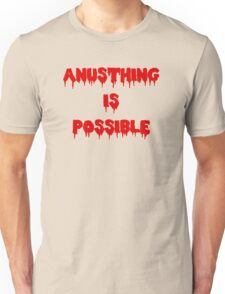 Anusthing is possible - Alaska Thunderfuck 5000 Unisex T-Shirt