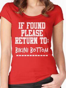 If Found, Please Return to Bikini Bottom Women's Fitted Scoop T-Shirt