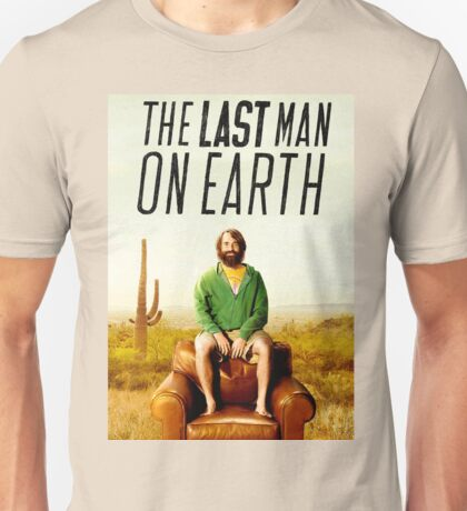 Last Man on Earth Unisex T-Shirt
