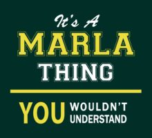 It's A MARLA thing, you wouldn't understand !! by satro
