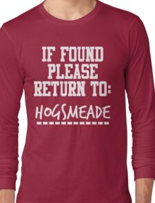 If Found, Please Return to Hogsmeade Long Sleeve T-Shirt
