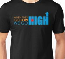we go high Unisex T-Shirt