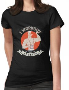 I Workout so i can eat Cookies Womens Fitted T-Shirt