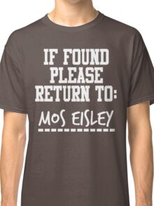If Found, Please Return to Mos Eisley Classic T-Shirt