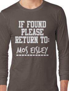 If Found, Please Return to Mos Eisley Long Sleeve T-Shirt