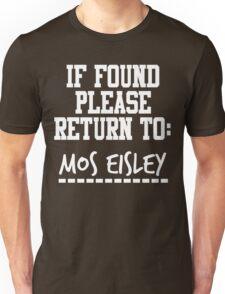 If Found, Please Return to Mos Eisley Unisex T-Shirt