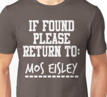 If Found, Please Return to Mos Eisley Unisex T-Shirt