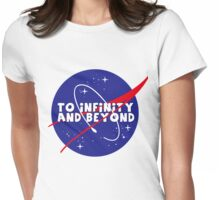 To infinity and beyond! Womens Fitted T-Shirt
