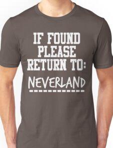 If Found, Please Return to Neverland Unisex T-Shirt