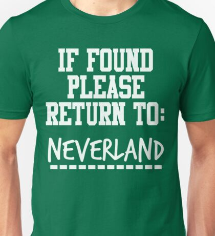 If Found, Please Return to Neverland Unisex T-Shirt