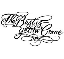 The Best Is Yet To Come by charholt