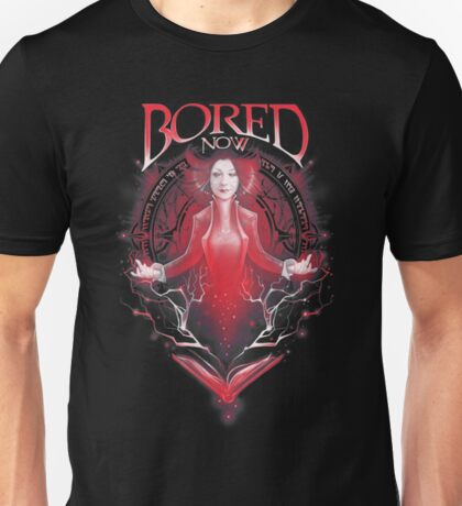 Bored Now Unisex T-Shirt
