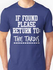 If Found, Please Return to The TARDIS T-Shirt
