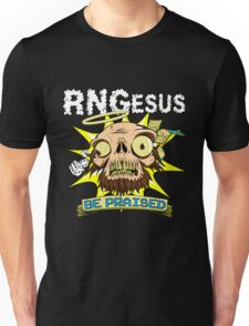 RNGesus Be PRAISED! Unisex T-Shirt
