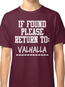 If Found, Please Return to Valhalla Classic T-Shirt