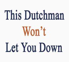 This Dutchman Won't Let You Down  by supernova23