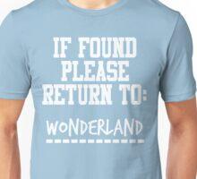 If Found, Please Return to Wonderland Unisex T-Shirt