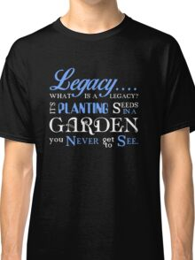 Hamilton Musical Quote. Legacy... Classic T-Shirt