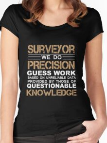 Surveyor - We Do Precision Guess Work Women's Fitted Scoop T-Shirt