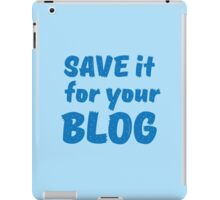 Save it for your blog iPad Case/Skin