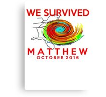 we survived hurricane matthew Canvas Print