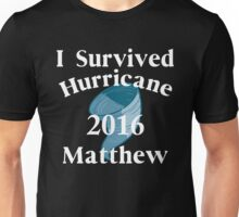 I SURVIVED HURRICANE MATTHEW Unisex T-Shirt