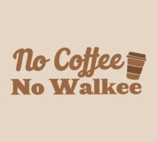 No coffee no WALKEE by jazzydevil