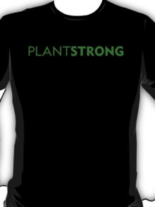 Plant Strong T-Shirt