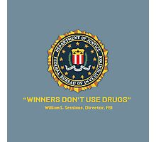 Winners Don't Use Drugs Photographic Print