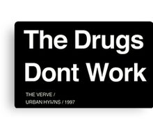 the verve the drugs dont work Canvas Print