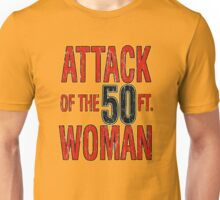 Attack of the 50 Foot Woman Unisex T-Shirt