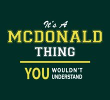 It's A MCDONALD thing, you wouldn't understand !! by satro