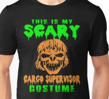 This Is My Scary Cargo Supervisor Costume T-Shirt Unisex T-Shirt