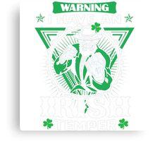 Warning I Have An Irish Temper T-Shirt Canvas Print
