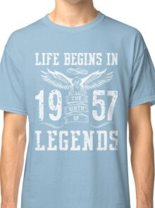 Life Begins In 1957 Birth Legends Classic T-Shirt