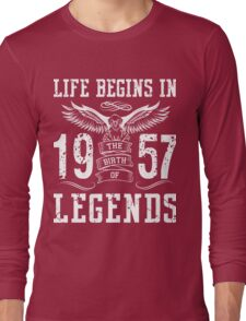 Life Begins In 1957 Birth Legends Long Sleeve T-Shirt