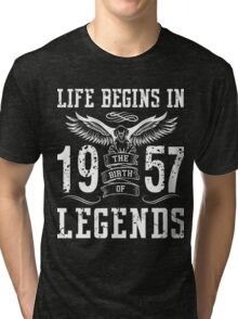 Life Begins In 1957 Birth Legends Tri-blend T-Shirt