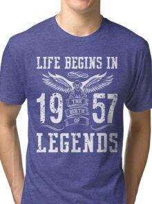 Life Begins In 1957 Birth Legends Tri-blend T-Shirt