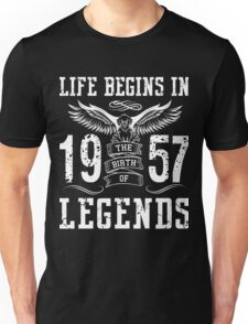 Life Begins In 1957 Birth Legends Unisex T-Shirt