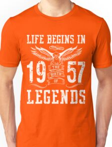 Life Begins In 1957 Birth Legends Unisex T-Shirt