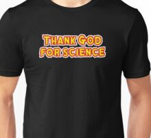 Thank God For Science Unisex T-Shirt