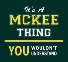 It's A MCKEE thing, you wouldn't understand !! by satro