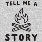Tell me a Story at the Campfire by bravos