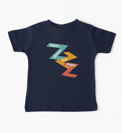 Turn Down for Naps Baby Tee
