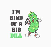I'm Kind of a Big Dill Nerd Humor T-Shirt