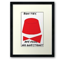 bow ties are cool! Framed Print