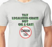 Legalize Marijuana Stop Carbon Tax Unisex T-Shirt