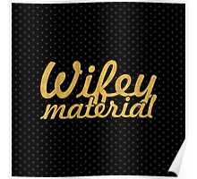 Wifey Material (Square) Poster