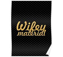 Wifey Material Poster